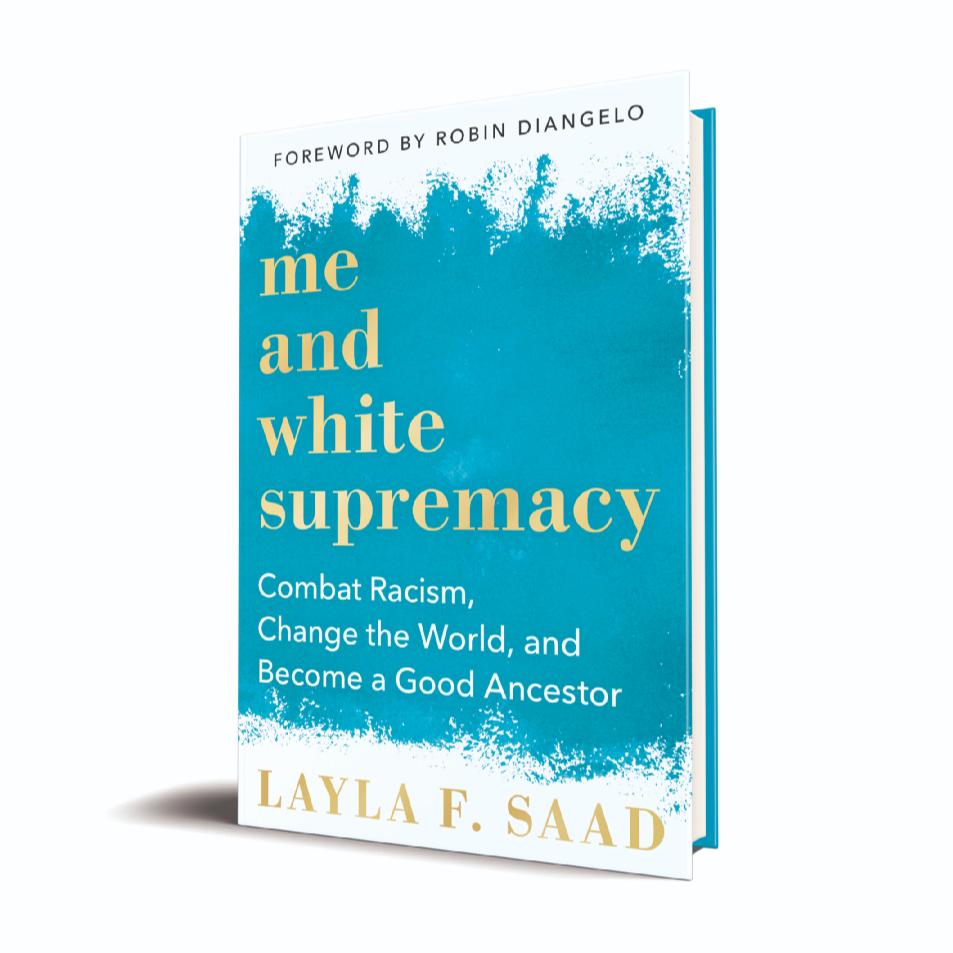 Me and white supremacy, Layla F. Saad
